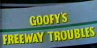 Goofy's Freeway Troubles