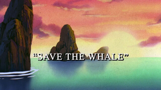 File:Savethewhale-titlecard.jpg