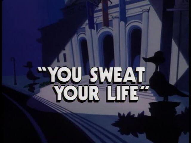 File:You Sweat Your Life titlecard.jpg
