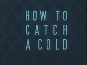 Catch cold