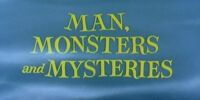 Man, Monsters and Mysteries