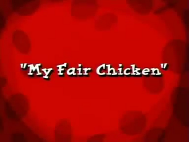 File:My Fair Chicken.png