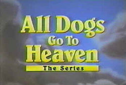 File:All Dogs Go to Heaven - The Series (title card).jpg