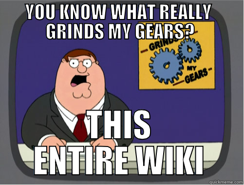 File:What Really Grinds my Gears.png