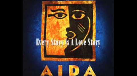 Aida - Every Story is A Love Story and Fortune Favors The Brave