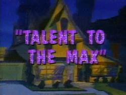 Talent 2 the Max