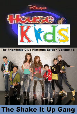File:Disney's House of Kids - The Friendship Club Platinum Edition Volume 13- The Shake It Up Gang.png