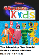 Disney's House of Kids - The Friendship Club Special Edition Volume 15 More Halloween Friends