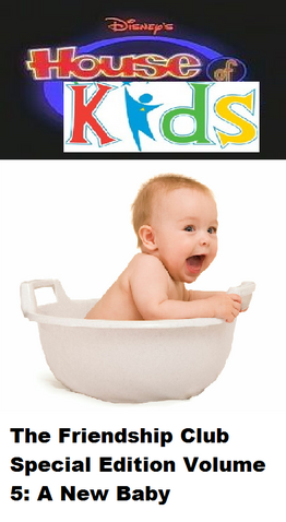 File:Disney's House of Kids - The Friendship Club Special Edition Volume 5 A New Baby.png