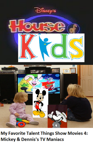File:Disney's House of Kids - My Favorite Talent Things Show Movies 4- Mickey & Dennis's TV Maniacs.png