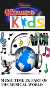 Disney's House of Kids - Music Time 15 Part Of The Musical World
