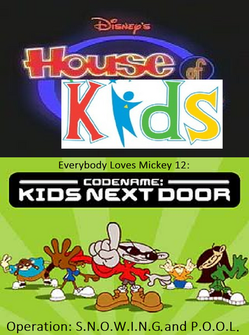 File:Disney's House of Kids - Everybody Loves Mickey 12 Codename Kids Next Door Operation S.N.O.W.I.N.G. and P.O.O.L..png