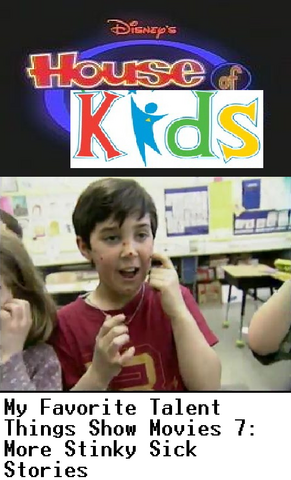 File:Disney's House of Kids - My Favorite Talent Things Show Movies 7- More Stinky Sick Stories.png