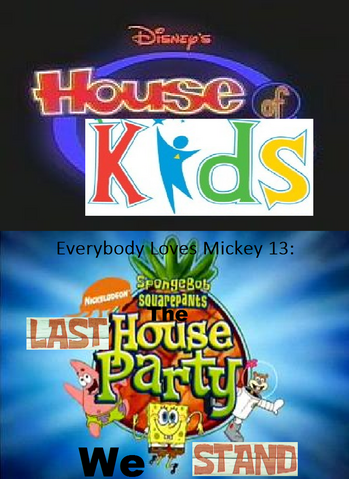 File:Disney's House of Kids - Everybody Loves Mickey 13 SpongeBob SquarePants The Last House Party We Stand.png