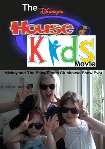 File:The Disney's House of Kids Movie - Mickey and The Baby-Sitters Clubhouse Show Ever.png