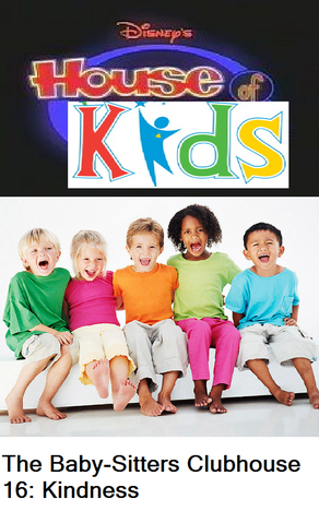File:Disney's House of Kids - The Baby-Sitters Clubhouse 16 Kindness.png