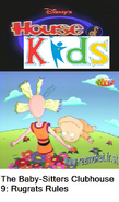 Disney's House of Kids - The Baby-Sitters Clubhouse 9 Rugrats Rules