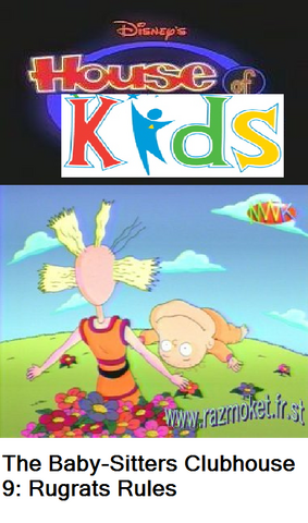 File:Disney's House of Kids - The Baby-Sitters Clubhouse 9 Rugrats Rules.png
