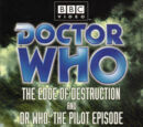 The Edge of Destruction and Dr Who: The Pilot Episode (US)