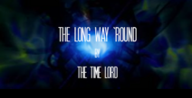THE LONG WAY 'ROUND Title Card