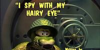I Spy With My Hairy Eye