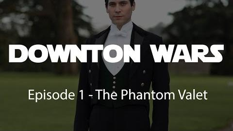 Downton Wars Episode 1 - The Phantom Valet