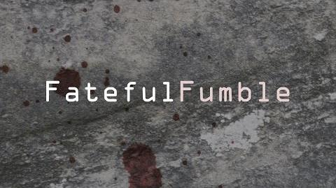 Fateful Fumble Episode 2 - No Place Called Home