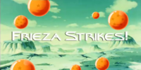 Frieza Strikes!
