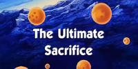 The Ultimate Sacrifice