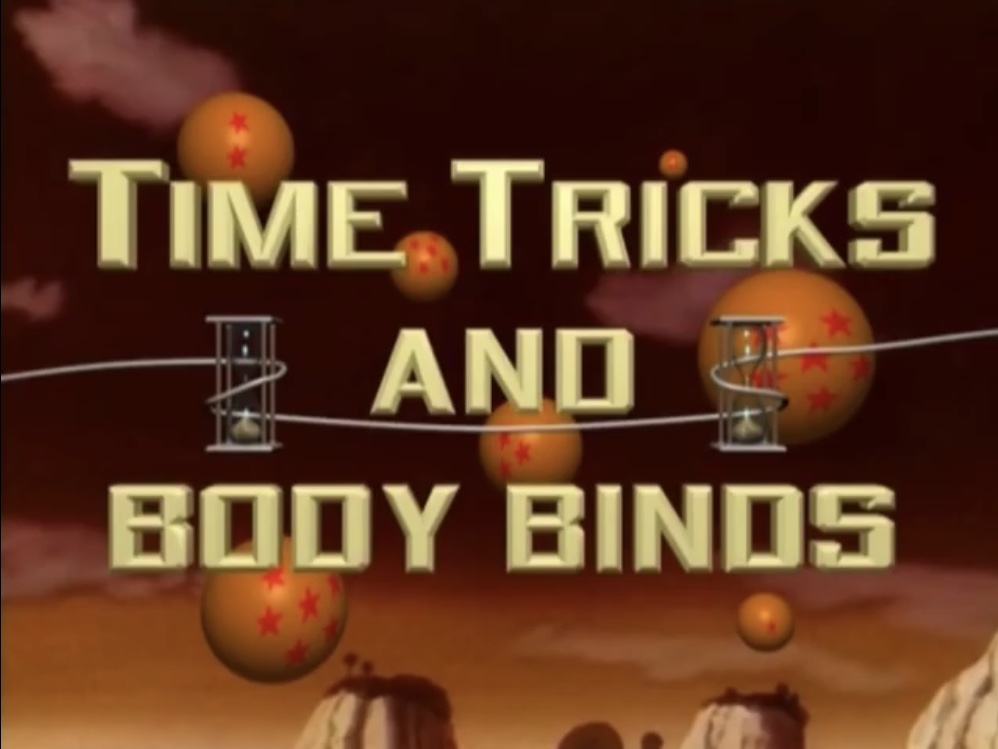 Time Tricks and Body Binds