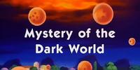 Mystery of the Dark World