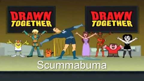 Drawn Together Soundtrack - Scummabuma