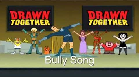 Drawn Together Soundtrack - Bully Song