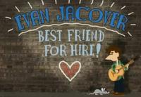 Evan Jacover, Best Friend for Hire 2008