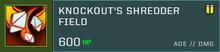 Knockout's Shredder Field