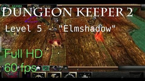 """Dungeon Keeper 2 - Level 5 """"Elmshadow"""""""