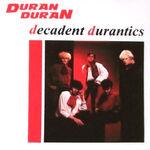 5 DURAN DURAN Decadent Durantics London 1981 wikipedia voodoo records discogs