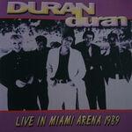 Duran Duran - Live In Miami Arena 1989 clear wikipedia paper gods