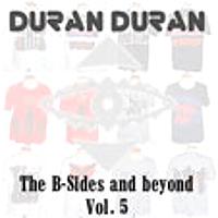 Duran duran b-sides and beyond vol 5