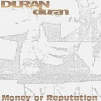 Money or reputation duran duran edited