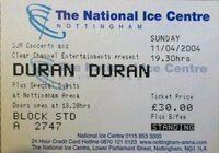DURAN DURAN Concert ticket 2004 Nottingham Arena Simon Le Bon Nick Rhodes wikipedia ticket stub 11 april