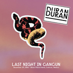 Last Night In Cancun wikipedia duran duran band com discogs