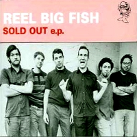 Reel big fish sold out ep