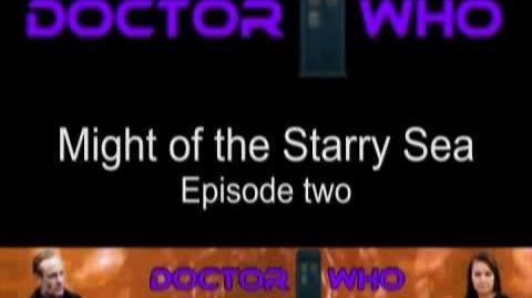 Doctor Who Might of the Starry Sea Episode 2 (178DWA)