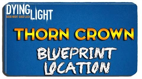 Dying Light Thorn Crown Blueprint Location