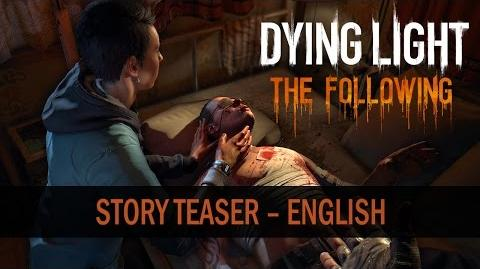 What Mysteries Await? Dying Light The Following Story Teaser (English)