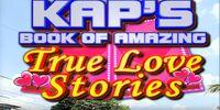 Kap's Book of Amazing True Love Stories