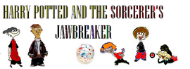 Harry PottEd and the Sorcerer's Jawbreaker Promotional Poster