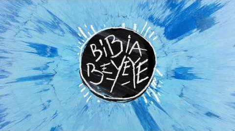 Ed Sheeran - Bibia Ye Ye Official Audio