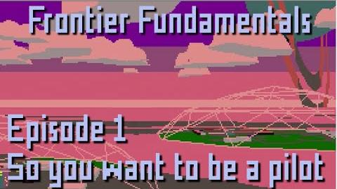 Frontier Fundamentals - Episode 1 - So You Want to be a Pilot